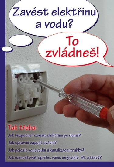 Zavést elektřinu a vodu? To zvládneš! - kolektiv autorů