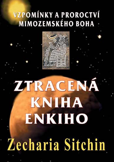 Ztracená kniha Enkiho - Sitchin Zecharia