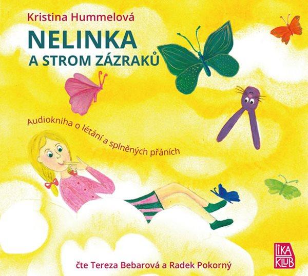 Nelinka a strom zázraků - Kniha o létání a splněných přáních - CD (Čte Tereza Bebarová a Radek Pokor - Hummelová Kristina