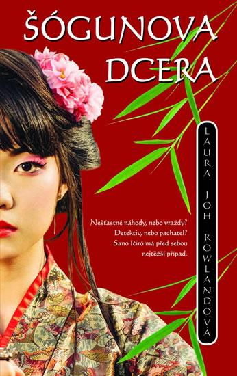 Šógunova dcera - Rowlandová Laura Joh