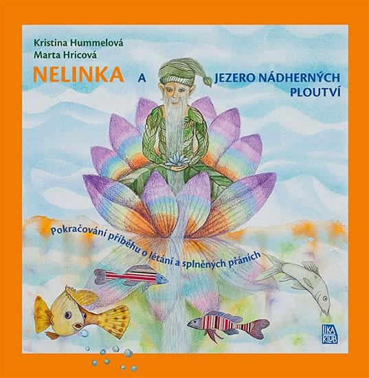 Nelinka a Jezero nádherných ploutví - Hummelová Kristina, Hricová Marta