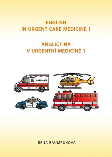 Angličtina v urgentní medicíně 1 / English in Urgent Care Medicine 1 - Baumruková Irena - 21x30 cm