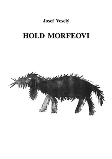 Hold Morfeovi - Veselý Josef