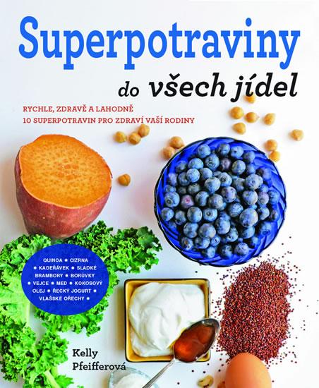 Superpotraviny do všech jídel - Pfeifferová Kelly - 19x24 cm