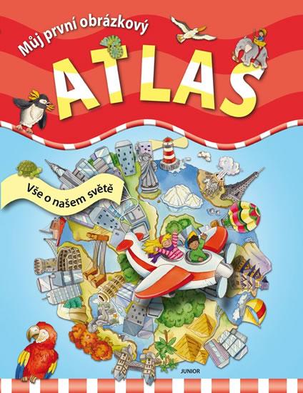 Můj první obrázkový atlas - Vše o našem světě - neuveden