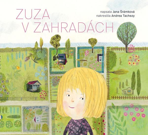 Zuza v zahradách - Šrámková Jana