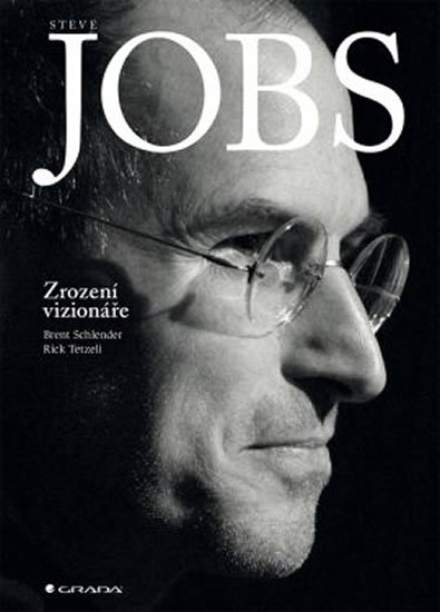 Steve Jobs: Zrození vizionáře - Schlender Brent, Tetzeli Rick - 15x21 cm