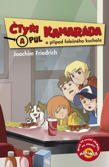 Čtyři a půl kamaráda a případ falešného kuchaře - Friedrich Joachim