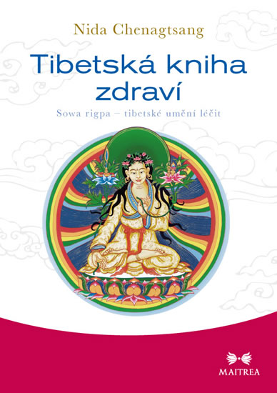 Tibetská kniha zdraví - Sowa rigpa – tibetské umění léčit - Chenagtsang Nida