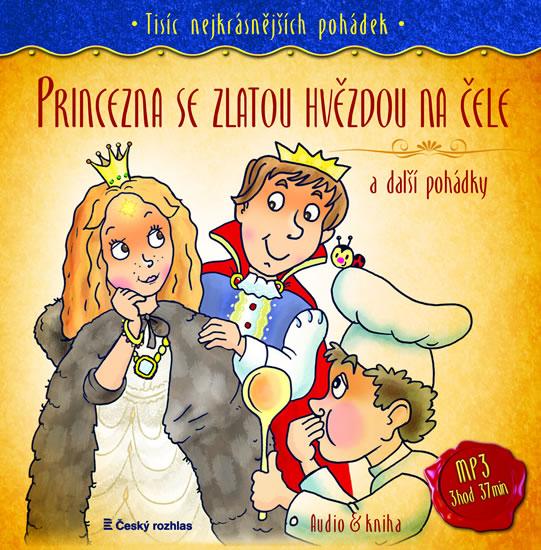 Tisíc nejkrásnějších pohádek - Princezna se zlatou hvězdou na čele a další pohádky ( Audio 1CD MP3 + - kolektiv autorů