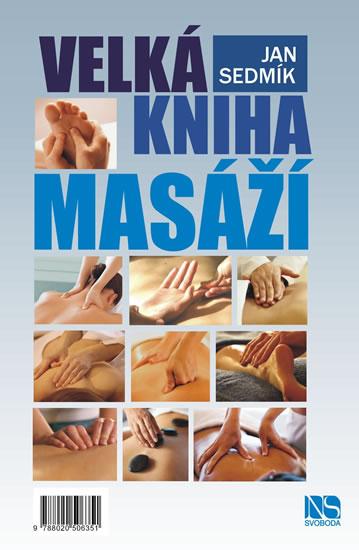 Velká kniha masáží - Sedmík Jan - 17x24 cm
