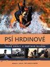 Psí hrdinové - Tajné úkoly a obětavá služba