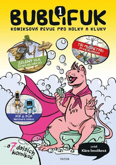 Bublifuk 1 - Komiksová revue pro holky a kluky - Smolíková Klára