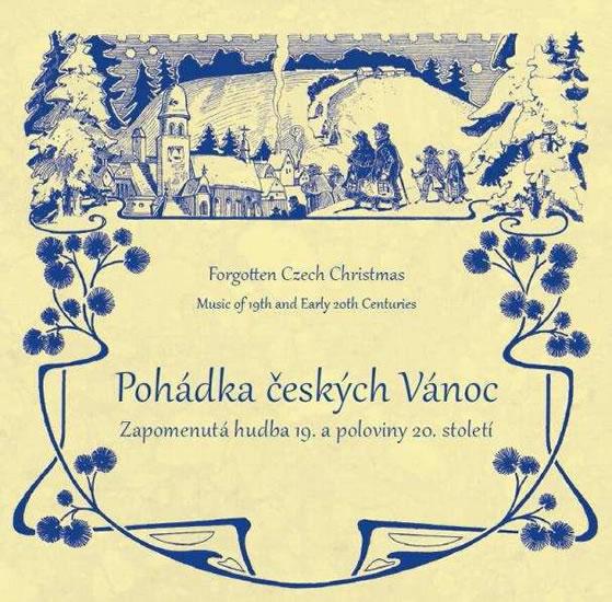 Pohádka českých Vánoc - Zapomenutá hudba 19. a poloviny 20. století - CD - Šikut Ladislav