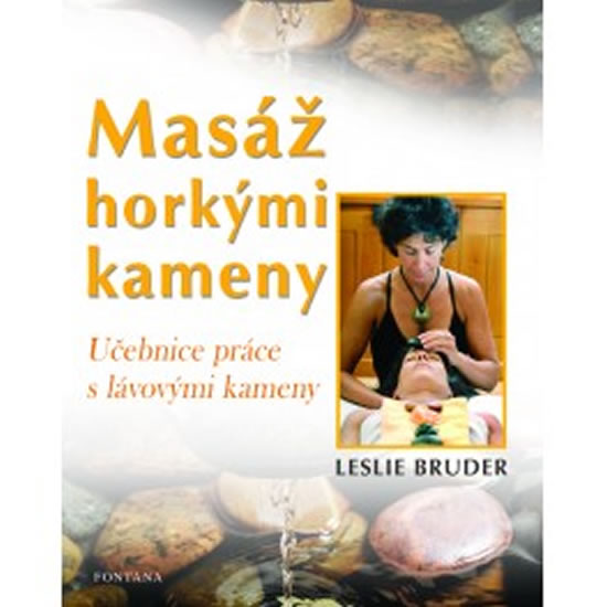 Masáž horkými kameny - Učebnice práce s lávovými kameny - Bruder Leslie