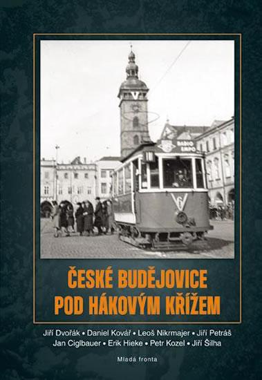 České Budějovice pod hákovým křížem - Dvořák Jiří - 17x24 cm