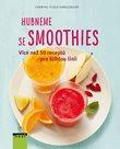 Hubneme se smoothie - Více než 50 receptů pro štíhlou linii