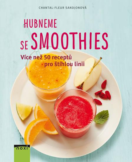 Hubneme se smoothie - Více než 50 receptů pro štíhlou linii - Sandjon Chantal-Fleur