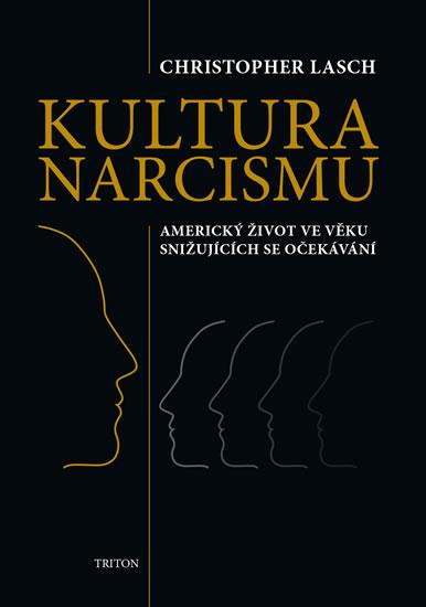 Kultura narcismu - Americký život ve věku snižujících se očekávání - Lasch Christopher, Sleva 17%