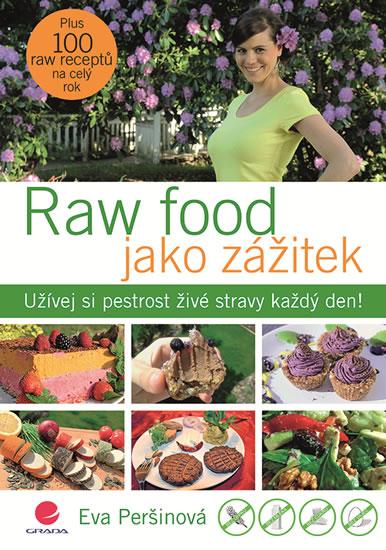 Raw food jako zážitek - Užívej si pestrost živé stravy každý den! - Peršinová Eva