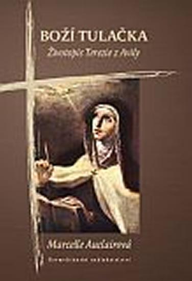 Boží tulačka - Životopis Terezie z Avily - Auclairová Marcelle