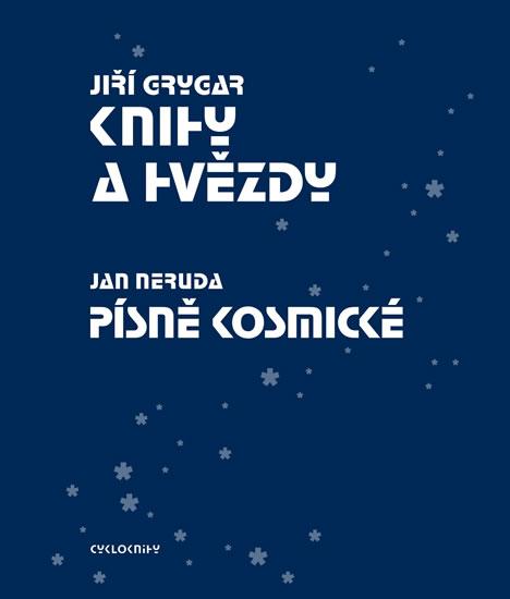 Knihy a hvězdy / Písně kosmické - Grygar Jiří, Neruda Jan,