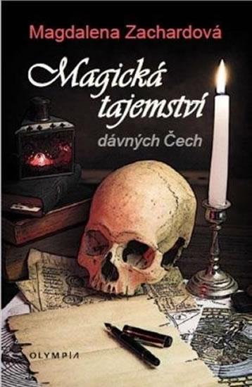 Magická tajemství dávných Čech - Zachardová Magdalena