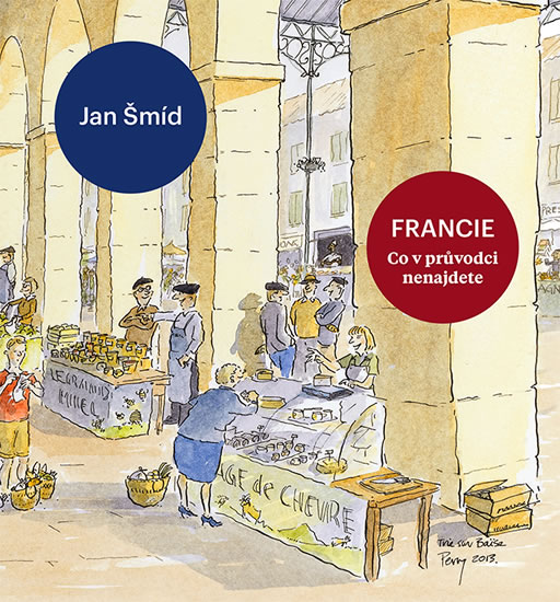Francie - Co v průvodci nenajdete - Šmíd Jan