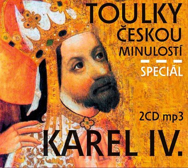 Toulky českou minulostí Speciál Karel IV. - 2 CD/mp3 - kolektiv autorů
