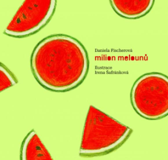Milion melounů + CD - Fischerová Daniela