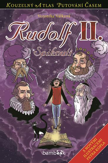Rudolf II. - Spiknutí - Válková Veronika