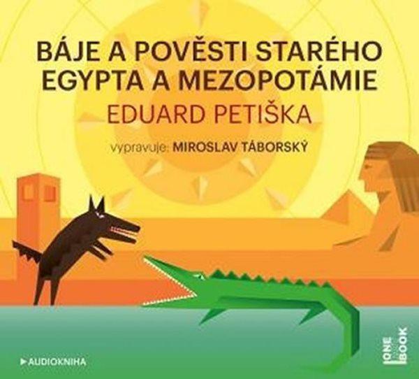 CD Báje a pověsti starého Egypta a Mezopotámie - Petiška Eduard