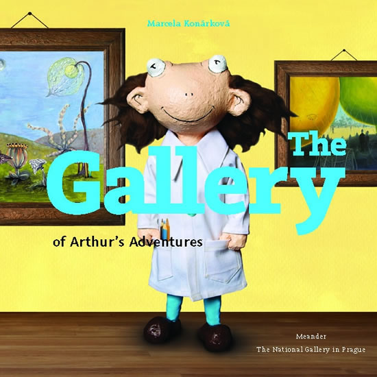 The Gallery of Arthur´s Adventures - Konárková Marcela