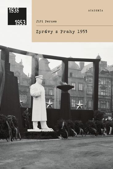 Zprávy z Prahy 1953 - Pernes Jiří