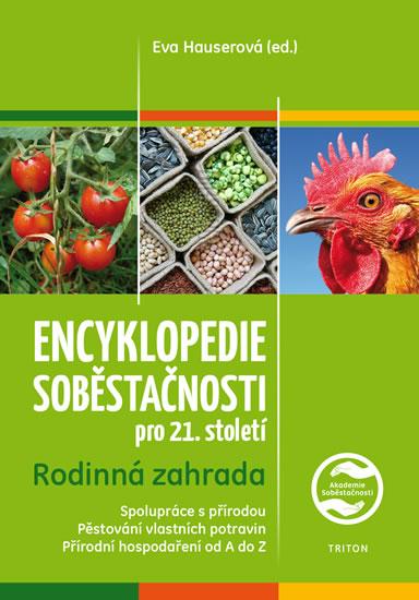 Encyklopedie soběstačnosti pro 21. století 1 - Rodinná zahrada - Hauserová Eva
