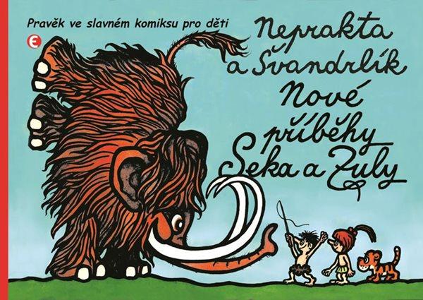 Nové příběhy Seka a Zuly - Pravěk ve slavném komiksu pro děti - Švandrlík Miloslav