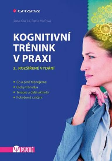 Kognitivní trénink v praxi - Klucká Jana, Volfová Pavla,