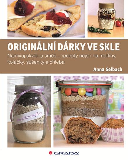 Originální dárky ve skle - Selbach Anna