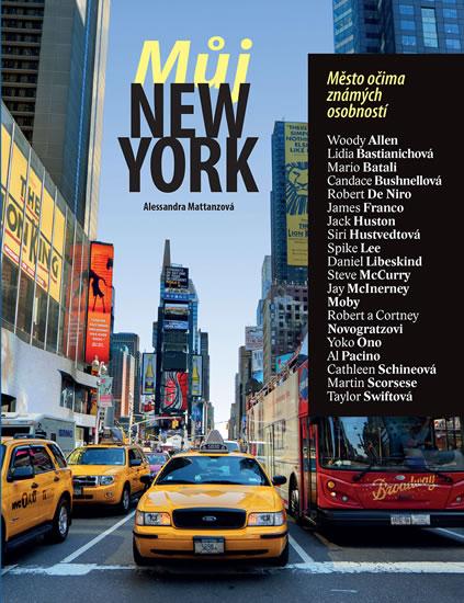 Můj New York - Město očima známých osobností - Mattanzaová Alessandra