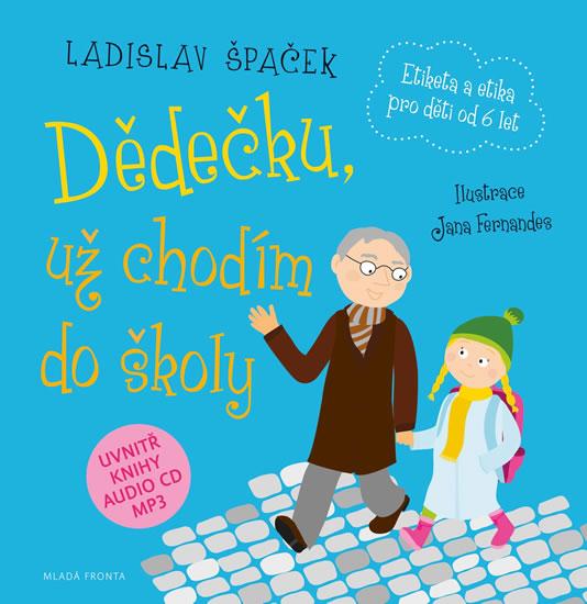 Dědečku, už chodím do školy + CDmp3 - Špaček Ladislav