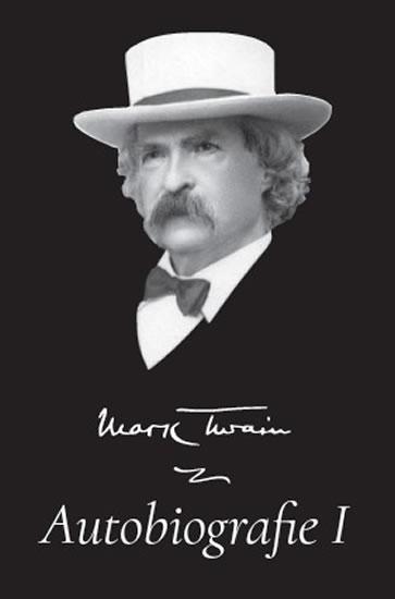 Mark Twain - Autobiografie I. - Twain Mark