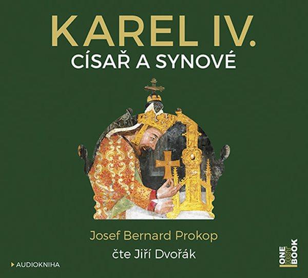 CD Karel IV. - Císař a synové - Prokop Josef Bernard