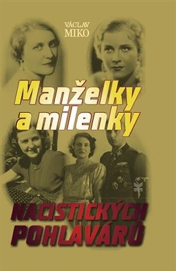 Manželky a milenky nacistických pohlavárů - Miko Václav