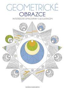 Geometrické obrazce - Antistresové omalovánky s 60 ilustracemi