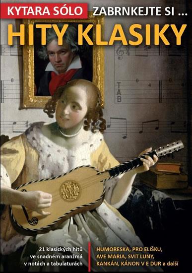 Zabrnkejte si… Hity klasiky (21 klasických hitů ve snadném aranžmá v notách a tabulaturách) - neuveden