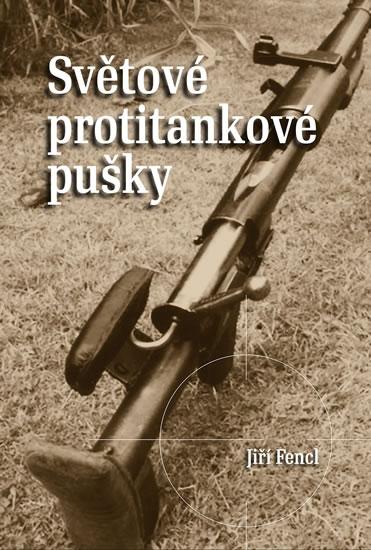 Světové protitankové pušky - Fencl Jiří