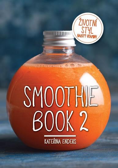 Smoothie Book 2 - Životní styl nabitý vitaminy - Enders Kateřina