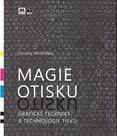 Magie otisku - Grafické techniky a technologie tisku