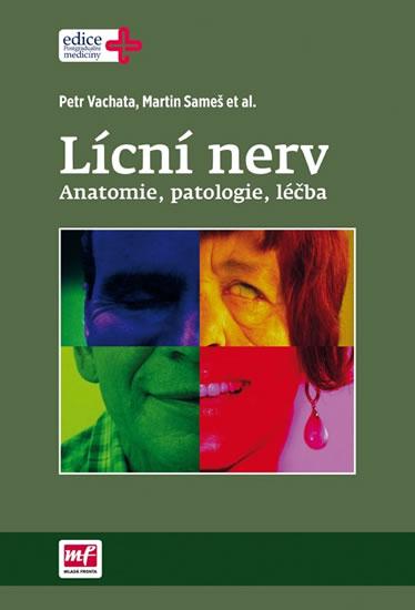 Lícní nerv - Anatomie, patologie, léčba - Vachata Petr, Sameš Martin,