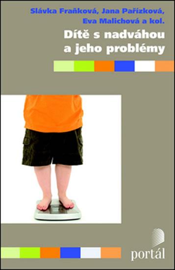 Dítě s nadváhou a jeho problémy - Fraňková Slávka